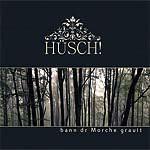 Hüsch! - Bann dr Morche grauit CD