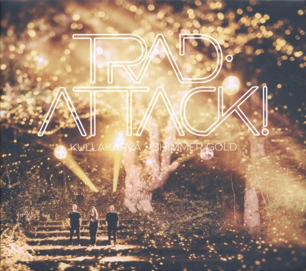 Trad.Attack! - Kullakarva/ Shimmer Gold CD