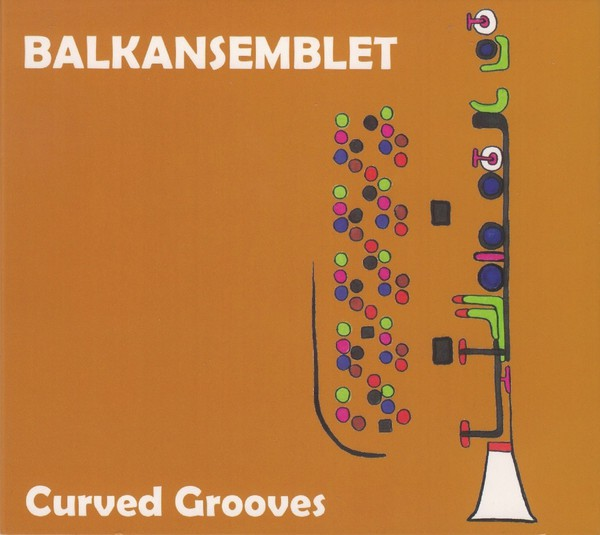 Balkansemblet - Curved Grooves CD