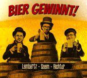 Lambertz, Saam, Richter - Bier Gewinnt! CD
