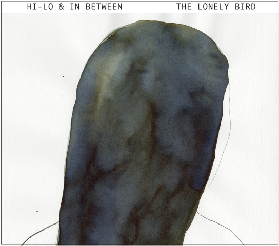 Hi-Lo and in between - The Lonely Bird CD