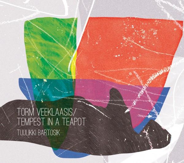 Bartosik, Tuulikki - Torm veeklaasis / Tempest in a Teapot CD