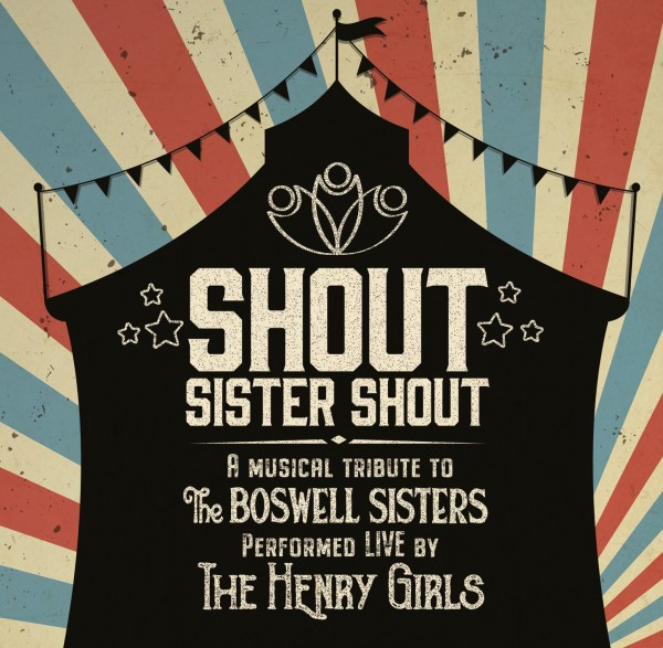 The Henry Girls - Shout Sister Shout - A Musical Tribute to The Boswell Sisters - performed Live by