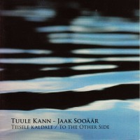 Kann, Tuule / Jaak Sooäär - Teisele Kaldale / To the other side CD